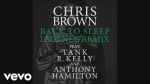 Chris Brown - Back To Sleep (Legends Remix) ft. Tank, R. Kelly, Anthony Hamilton